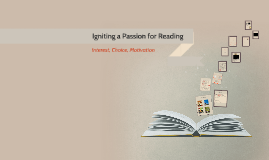 Igniting A Passion for Reading - Interest, Engagement, Motivation