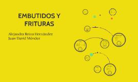 EMBUTIDOS Y FRITURAS