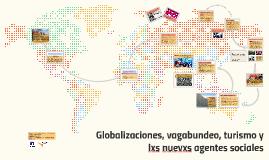 Globalizaciones, vagabundeo, turismo y lxs nuevxs agentes so
