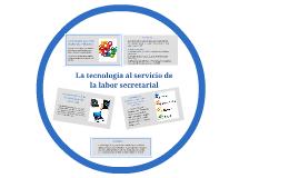 Copy of La tecnología al servicio de la labor secretarial