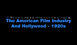 Hollywood and the American film indsutry 1920s