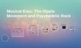 Musical Eras: The Hippie Movement and Psychedelic Music