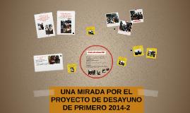 UNA MIRADA POR EL PROYECTO DE DESAYUNO DE PRIMERO 2014-2