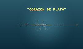 """""""CORAZON DE PLATA"""""""