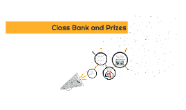 Class Bank and Prizes