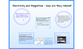 Electricity and Magnetism – how are they related?