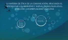 LA MATERIA DE ÉTICA DE LA COMUNICACIÓN; APLICANDO EL APRENDI