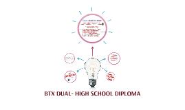 BTX DUAL- HIGH SCHOOL DIPLOMA