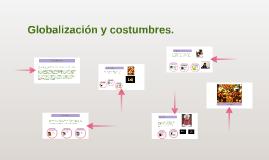 Copy of Globalización y costumbres.