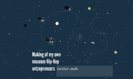 Making of my own museumHip-Hop entrepreneurs