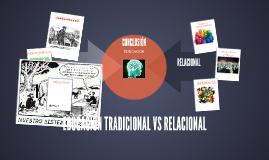 EDUCACIÓN TRADICIONAL VS RELACIONAL
