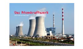 Funktionsweise eines Atomkraftwerkes