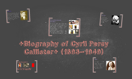 +Biography of Cyril Percy Callister