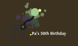 Pa's 50th Birthday