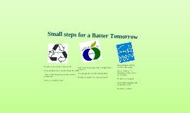Small steps for a Better Tomorrow