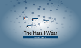 The Hats I Wear