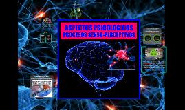 Copy of ASPECTOS PSICOLÓGICOS DEL PROCESO SENSO PERCEPTIVOS