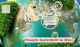 Copy of Atuação Sustentável na Obra