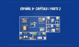 Español II- Capítulo 1 Parte 2