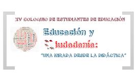 """XV COLOQUIO DE ESTUDIANTES DE EDUCACIÓN: """"Educación y ciudadanía: Una mirada desde la didáctica"""""""