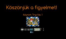 Munich Trip No. 1