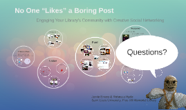 "No One ""Likes"" a Boring Post: Engaging Your Library's Community with Creative Social Networking"