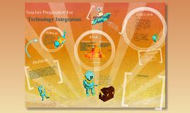 Teacher Preparation for Technology Integration