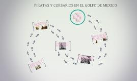 Copy of PIRATAS Y CORSARIOS EN EL GOLFO DE MEXICO