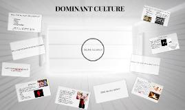 DOMINANT CULTURE