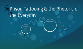 Prison Tattooing & the Rhetoric of the Everyday