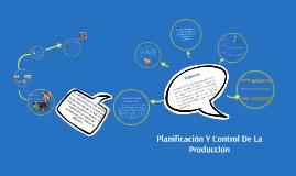 Copy of PLANIFICACION Y CONTROL DE LA PRODUCCION