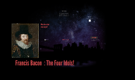 Francis bacon four idols essay