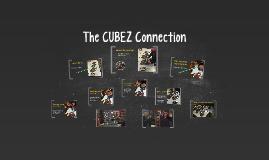 The CUBEZ Connection