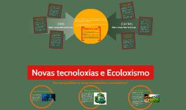 Novas tecnoloxías e Ecoloxismo