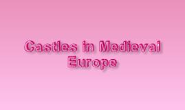 Castles in Medieval Europe