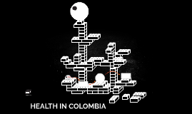 HEALTH IN COLOMBIA