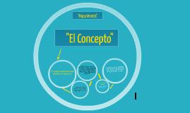 """""""El Concepto"""""""