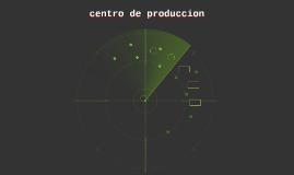 centro de produccion