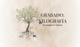 Grabado Xilografía Técnica