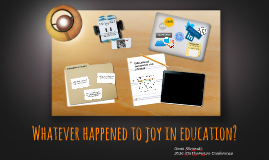Whatever happened to joy in education?
