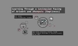 Learning Through a Levinasian Facing of Artwork and Shunyata (Emptiness)