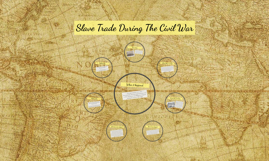 Slave Trade During The Civil War