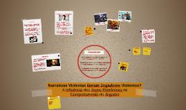 Narrativas Violentas Geram Jogadores Violentos?A Influência