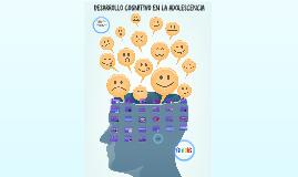 Copy of DESARROLLO COGNITIVO EN LA ADOLESCENCIA