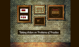 Taking Action on Problems of Practice