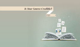 Is Your Source Credible?