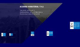 ACUERDO MINISTERIAL 7742