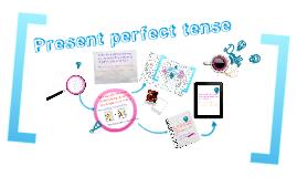 Copy of Present perfect tense
