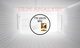 Film Analysis - The Green Mile