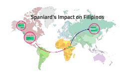 Spaniard's Impact on Filipinos